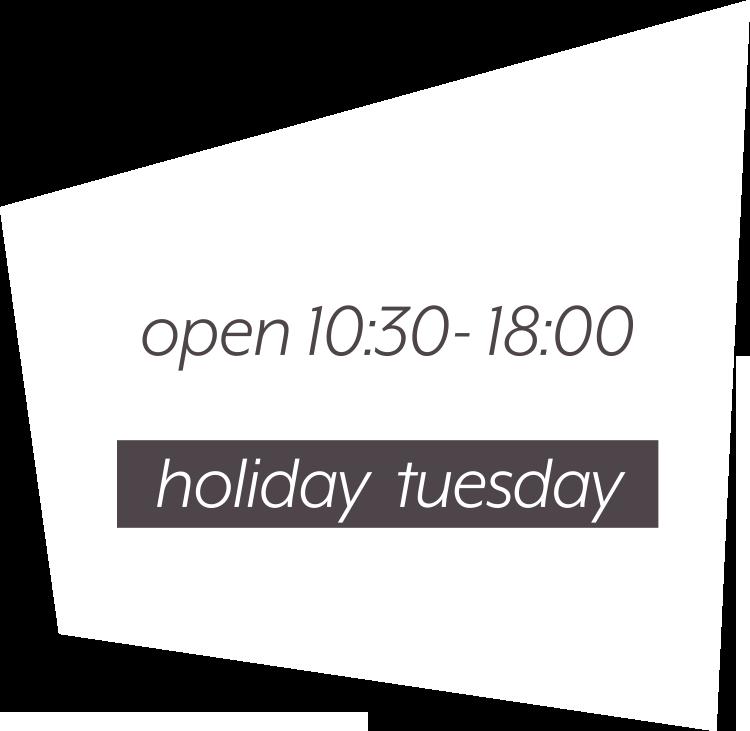 open 10:30- 18:00
